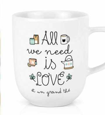 Maxi tasse All we need - Thé