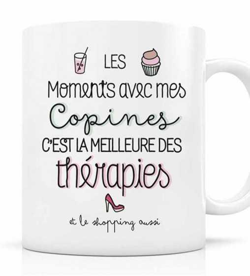 Mug Les moments avec mes Copines c'est la Meilleure des Thérapies Créa-Bisontine - 1