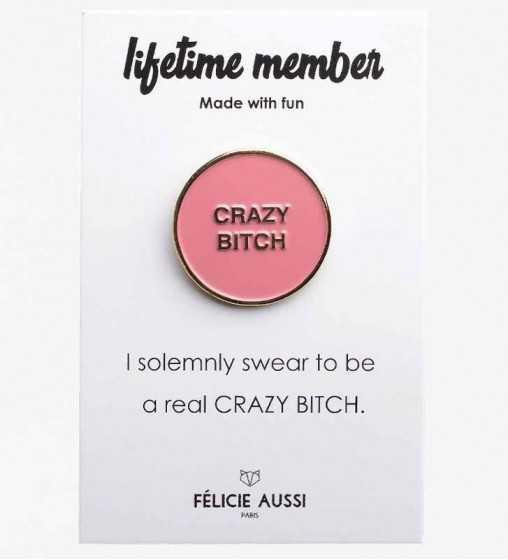Pin's Crazy Bitch